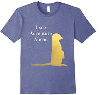 I See Adventure Ahead Meerkat T-Shirt Men Women Youth