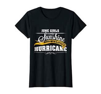 Womens June Girls Are Sunshine Mixed With A Little Hurricane Shirt