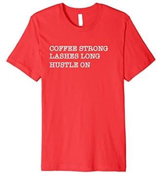 Coffee Strong Lashes Long Hustle On