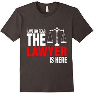 No Fear Have The Lawyer Is Here tshirt