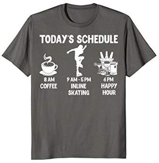 Today's Schedule Inline Skating T-Shirt - Funny Shirt for In