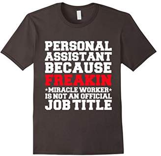 Personal Assistant Miracle Worker fun t-shirt PA Assistants