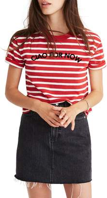 Madewell Stripe Ciao for Now Tee