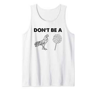 Don't be a cock sucker Shirt Funny Party Humor Tank Top