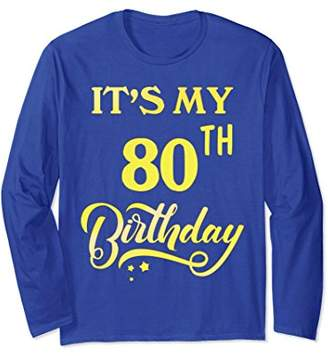 It's My 80th Birthday Shirt 80 Years Old 80th Long Sleeve