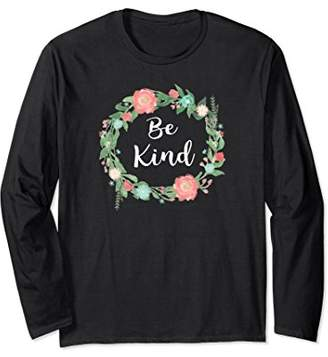 Unisex Be Kind long sleeve tshirt text in girly Floral Circle ring Medium
