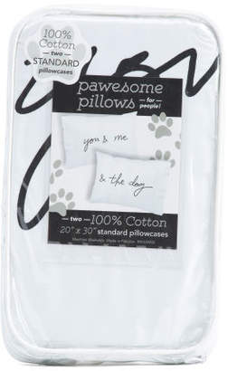 You Me & Dog Printed Pillowcase Set