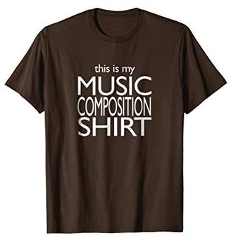 """""""This is my Music Composition Shirt"""" T-Shirt Composer Funny"""