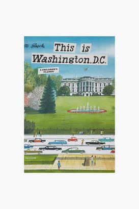 Penguin Random House LLC This is Washington, D.C.