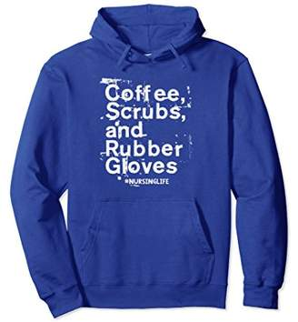 Coffee Scrubs and Rubber Gloves Hoodie Doctor Nurse Gift