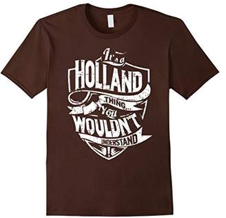 It's A Holland Thing You Wouldn't Understand T-Shirt