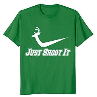 Just Shoot It. Deer Hunting T-Shirt. Makes a great gift.