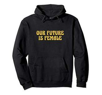"Classic Retro ""Female is Future Quote Pullover"