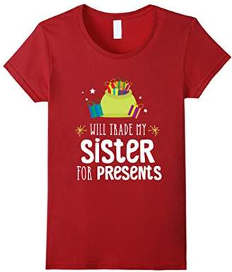 Will trade My Sister For Presents Christmas Family T-Shirt