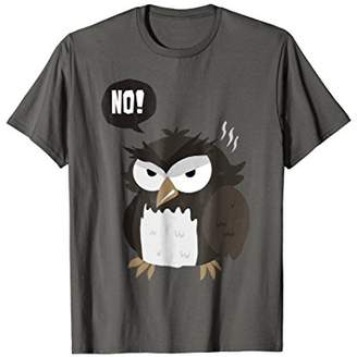 """""""Angry Owl says NO"""" Funny Owl T-Shirt"""