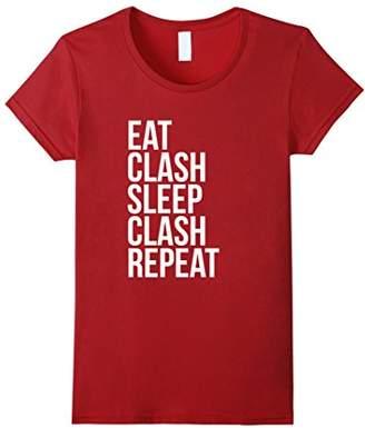 Eat Clash Sleep Clash Repeat - Whole Clans T shirt