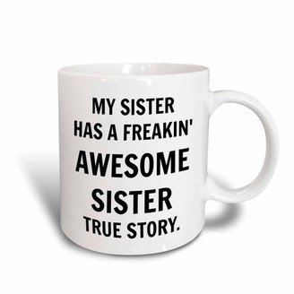 3dRose My sister has a freakin awesome sister, black lettering, Ceramic Mug, 11-ounce