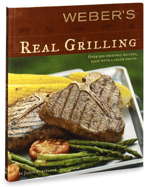 Weber's Real Grilling® Cookbook