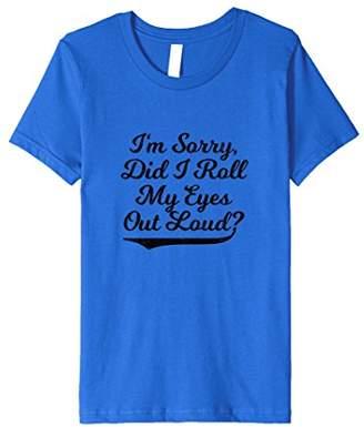 I'm Sorry Did I Roll My Eyes Out Loud Tshirt T-Shirt