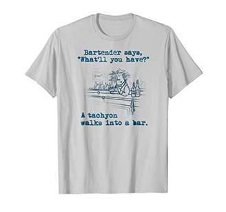 Shirt.Woot: A Tachyon Walks into a Bar T-Shirt