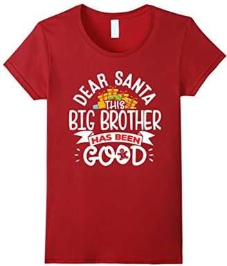 Dear Santa This Big Brother Has Been Good Christmas T-Shirt