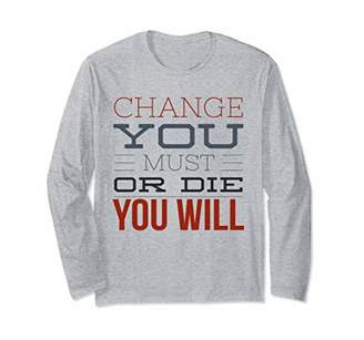 Change You Must Or Die Alcoholic AA NA Sobriety Fall Tee