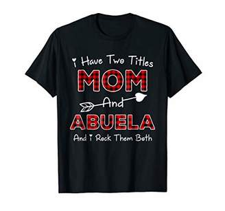 I Have Two Titles Mom And Abuela Plaid Color Tee Shirt