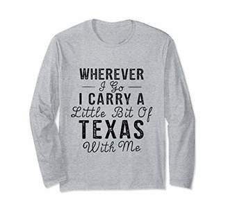 with me. Wherever I Go I Carry A Little Bit Of Texas T-shirt