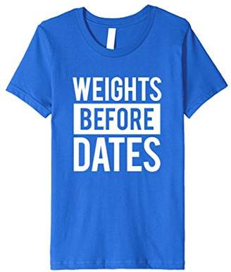Weights Before Dates - Funny Fitness Workout T-shirt