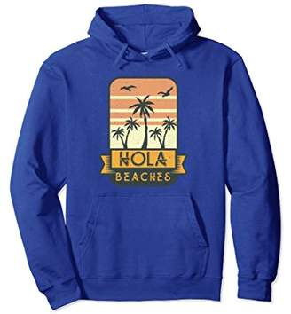 Hola Beaches Funny Pun Hoodie Hooded Sweatshirt