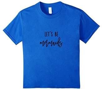 Let's Be Mermaids Quote | Trendy Typography Script T Shirt