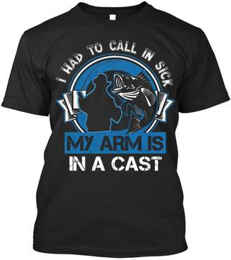 B.ella I Had to Call in Sick My Arm Is in a Cast T-shirt for Fishing Enthusiasts (XL)