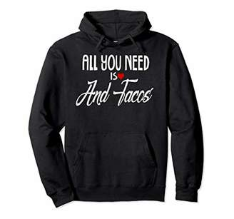 All You Need is Love and Tacos Hoodie