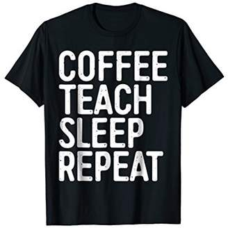 Coffee Teach Sleep Repeat T-Shirt Teacher Gift Shirt