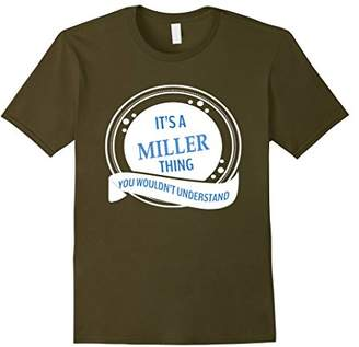 It's A Miller Thing You Wouldn't Understand Tshirt