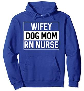 Wifey Dog Mom RN Nurse Hoodie Wifey Shirts For Women