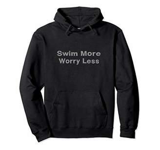 Swim more worry less hooded tshirt