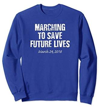 Marching To Save Future Lives Sweatshirts