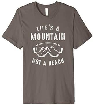 Funny Snowboarding T-Shirt Life's A Mountain Not A Beach Tee
