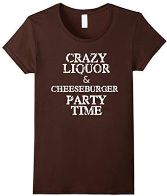 Crazy Liquor and Cheeseburger Party T-Shirt
