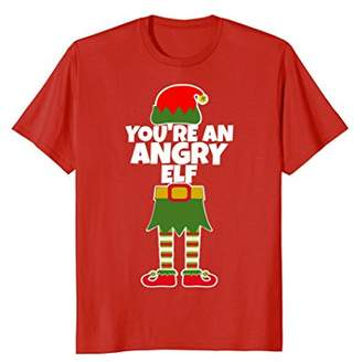 YOU'RE AN ANGRY ELF Funny Mad Christmas T Shirt Holiday