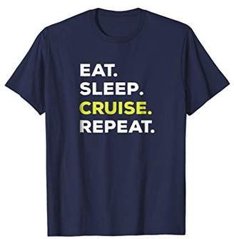 Eat Sleep Cruise Repeat Funny T-Shirt