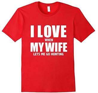 Hunter I Love My Wife she lets me go Hunting Funny T-shirt