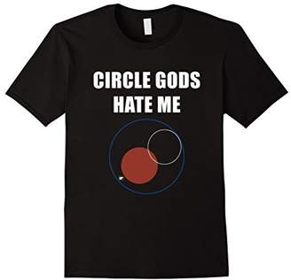 Circle Gods Hate Me Shirt Funny PC Game RNG Bad Luck Tee