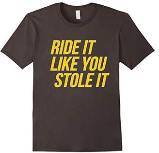 "Bike Cycling T-Shirt. ""Ride it like you stole it"" Bike Tee"