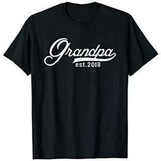 Grandpa Est. 2018 T-Shirt Fun Cute New Baby Announcement Tee