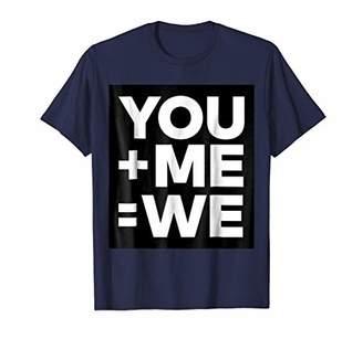 Mens YOU plus ME equal WE
