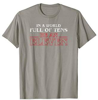 Eleven Paris In A World Full Of Tens Be An T-Shirt
