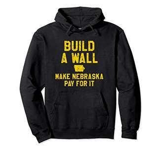 Build A Wall Make Nebraska Pay For It