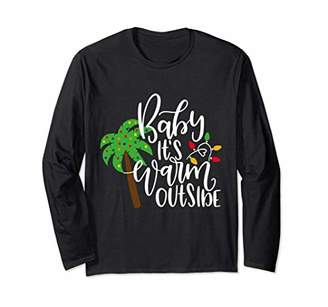 Baby It's Warm Outside Christmas Vacation Long Sleeve Tshirt